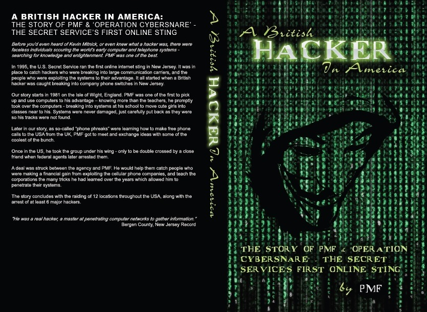 A British  Hacker in  America - The story of PMF & 'Operation Cybersnare' - The U.S. Secret  Service's first online sting
